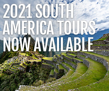 2021 South America Vacations Now Available